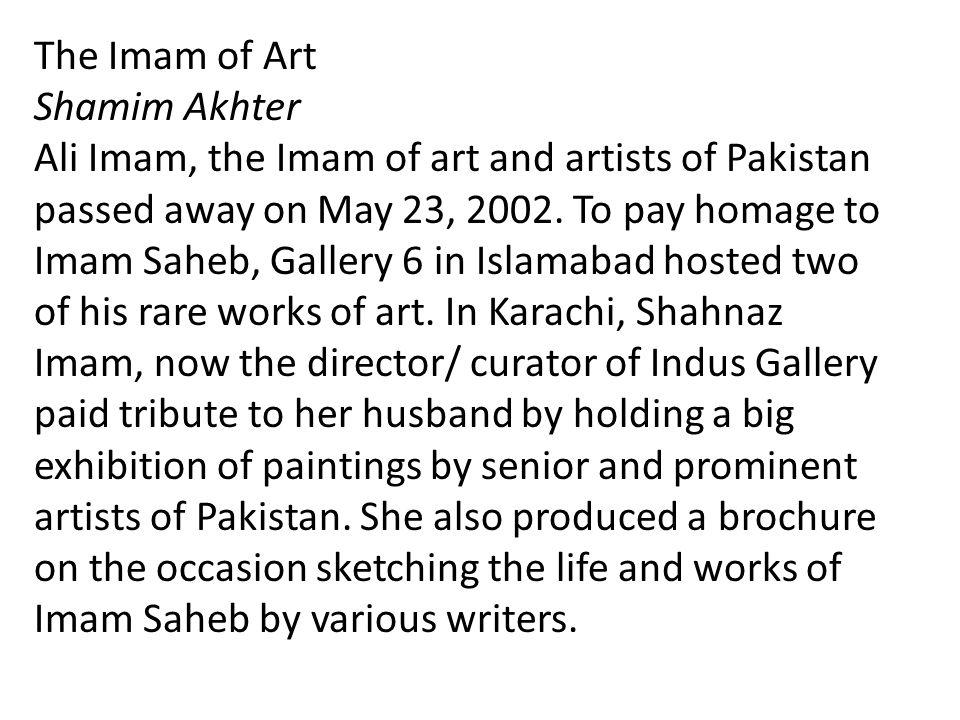 The Imam of Art Shamim Akhter.