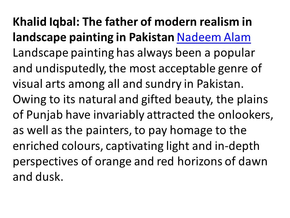 Khalid Iqbal: The father of modern realism in landscape painting in Pakistan Nadeem Alam