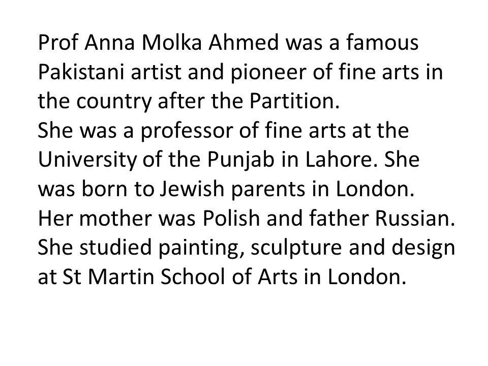 Prof Anna Molka Ahmed was a famous Pakistani artist and pioneer of fine arts in the country after the Partition.