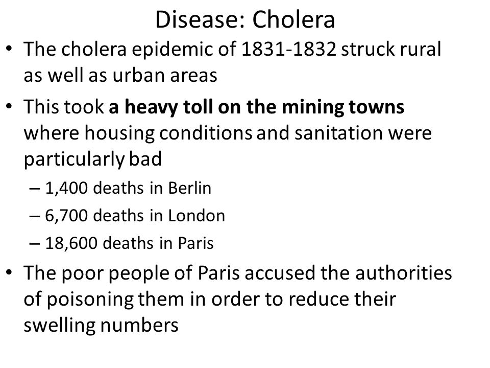 Disease: Cholera The cholera epidemic of 1831-1832 struck rural as well as urban areas.