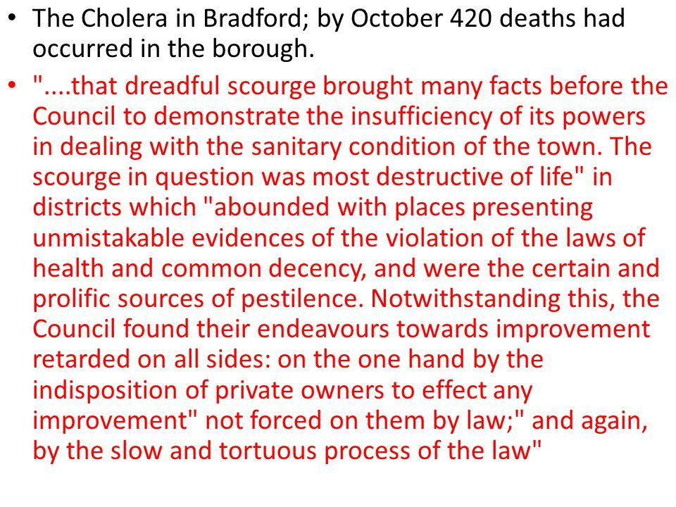 The Cholera in Bradford; by October 420 deaths had occurred in the borough.