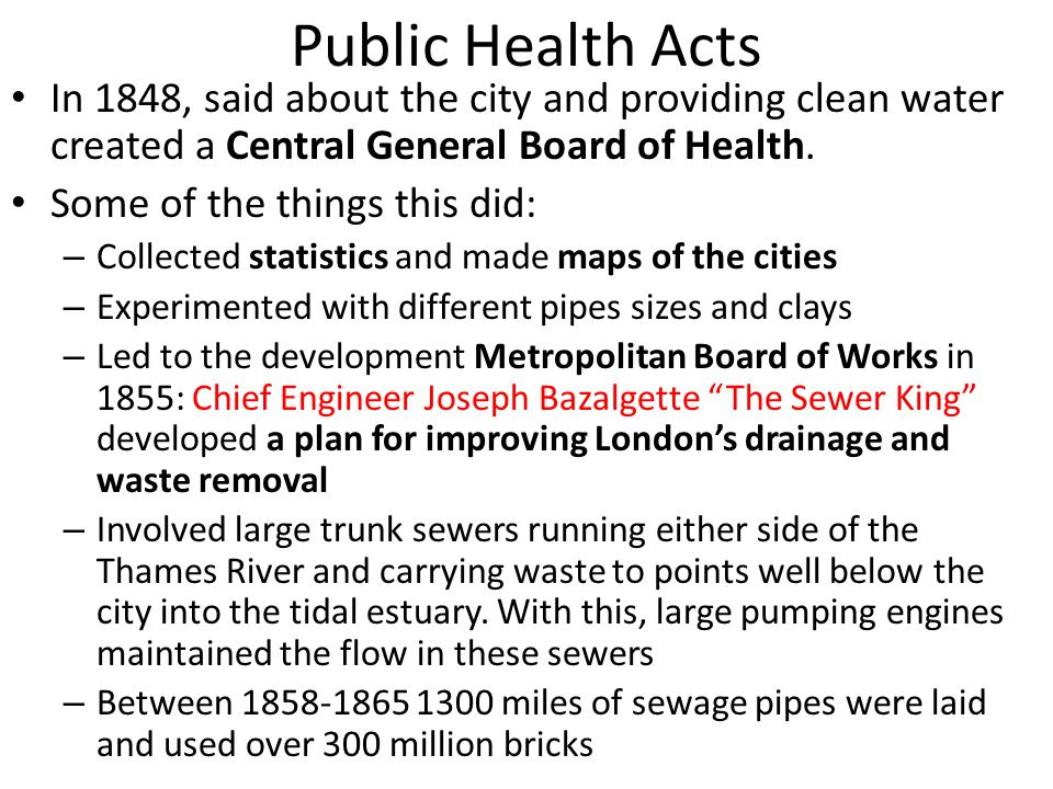 Public Health Acts In 1848, said about the city and providing clean water created a Central General Board of Health.