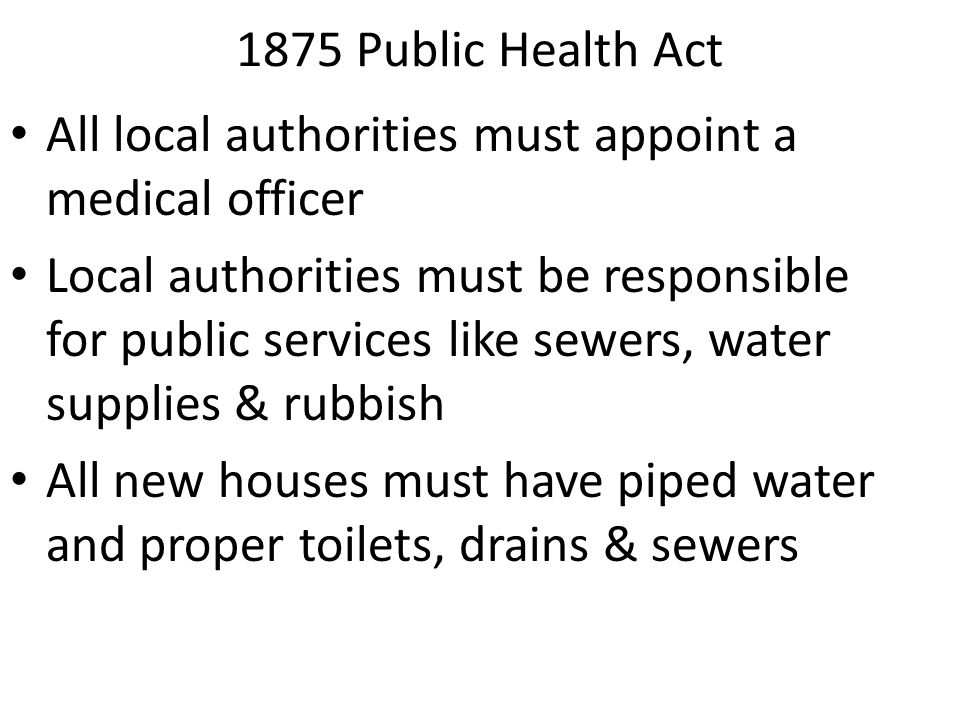 1875 Public Health Act All local authorities must appoint a medical officer.