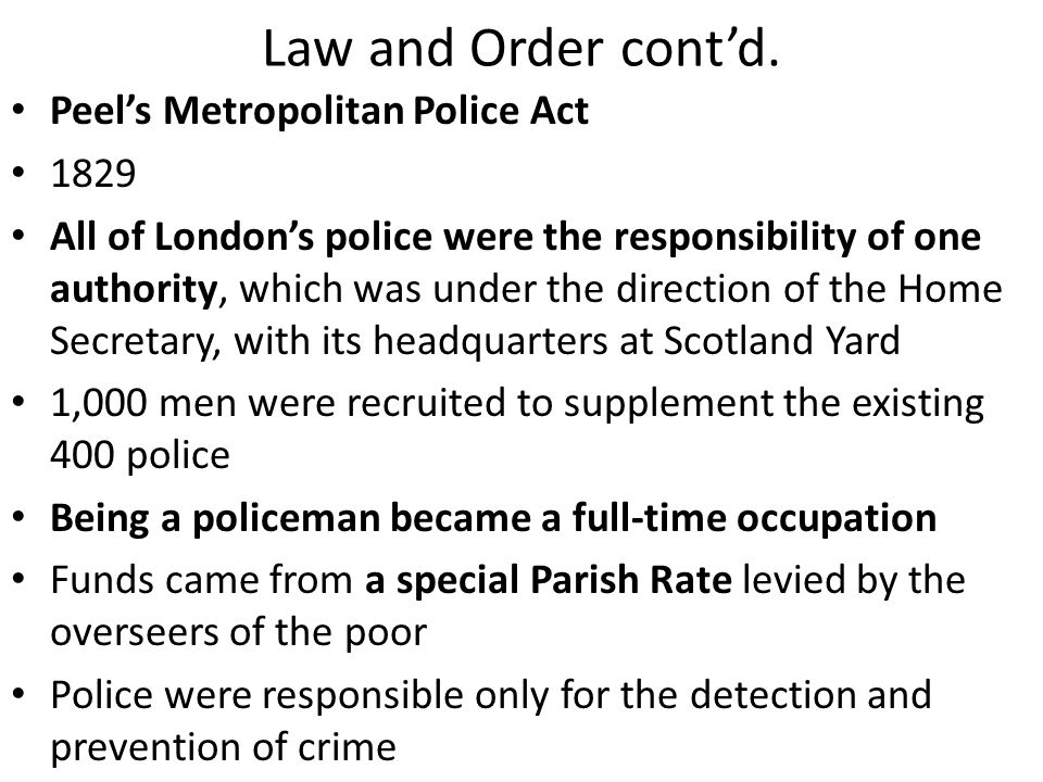 Law and Order cont'd. Peel's Metropolitan Police Act 1829