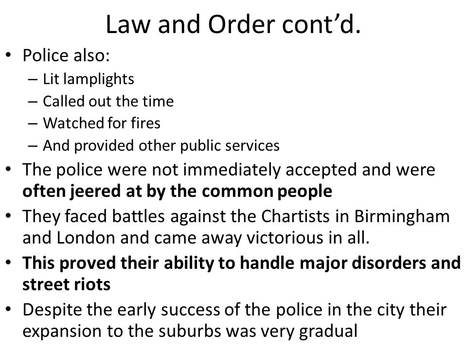 Law and Order cont'd. Police also: