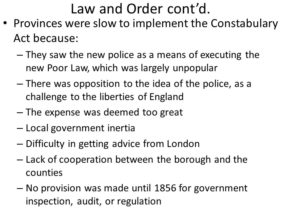 Law and Order cont'd. Provinces were slow to implement the Constabulary Act because: