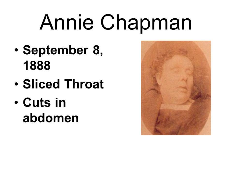 Annie Chapman September 8, 1888 Sliced Throat Cuts in abdomen