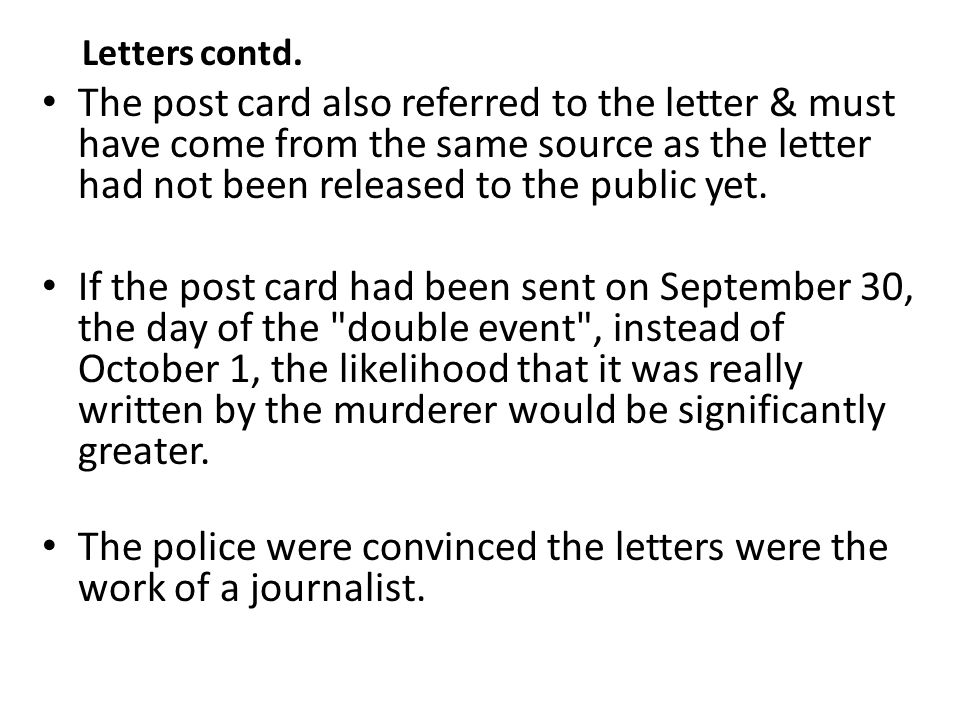 The police were convinced the letters were the work of a journalist.