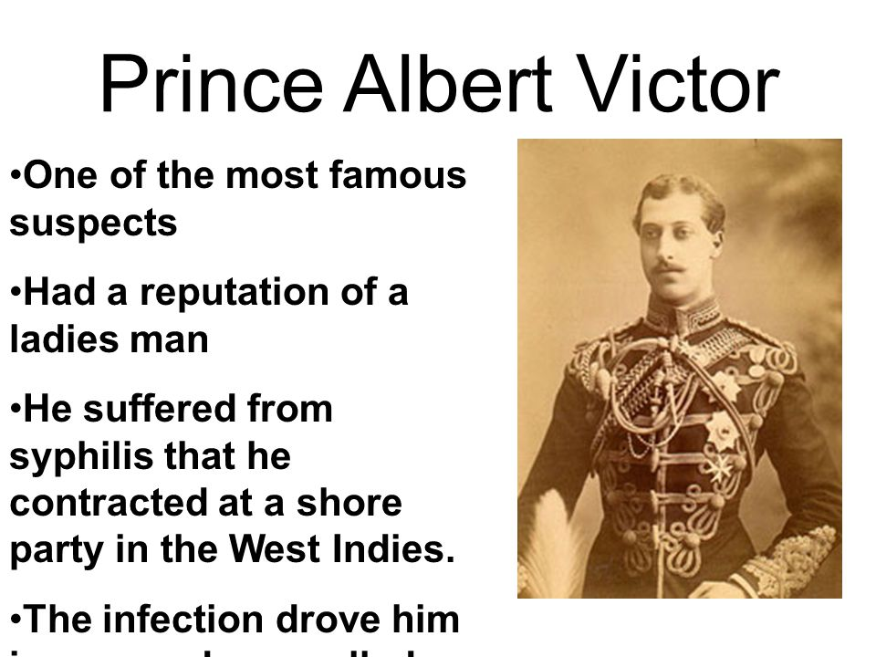 Prince Albert Victor One of the most famous suspects