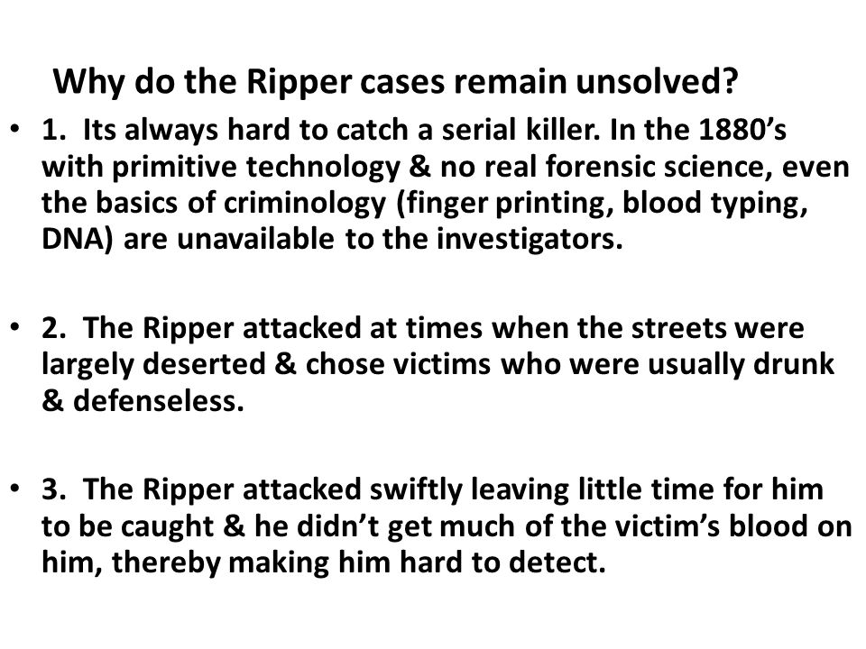 Why do the Ripper cases remain unsolved