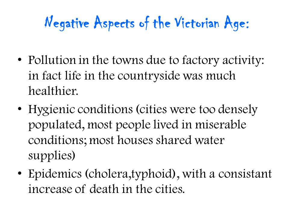 Negative Aspects of the Victorian Age: