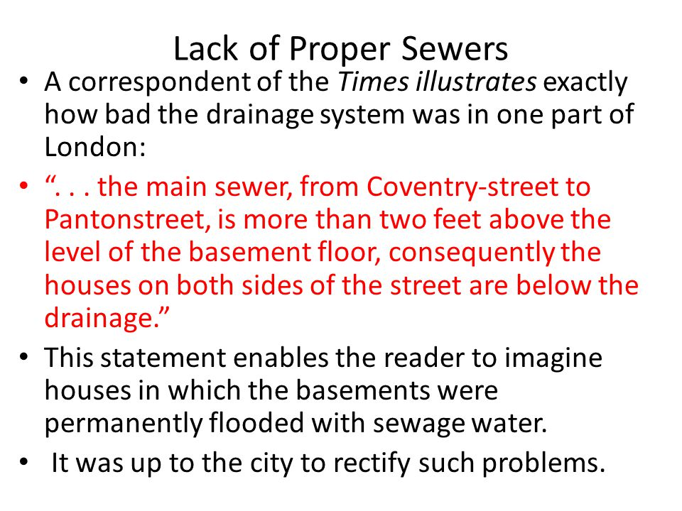 Lack of Proper Sewers A correspondent of the Times illustrates exactly how bad the drainage system was in one part of London: