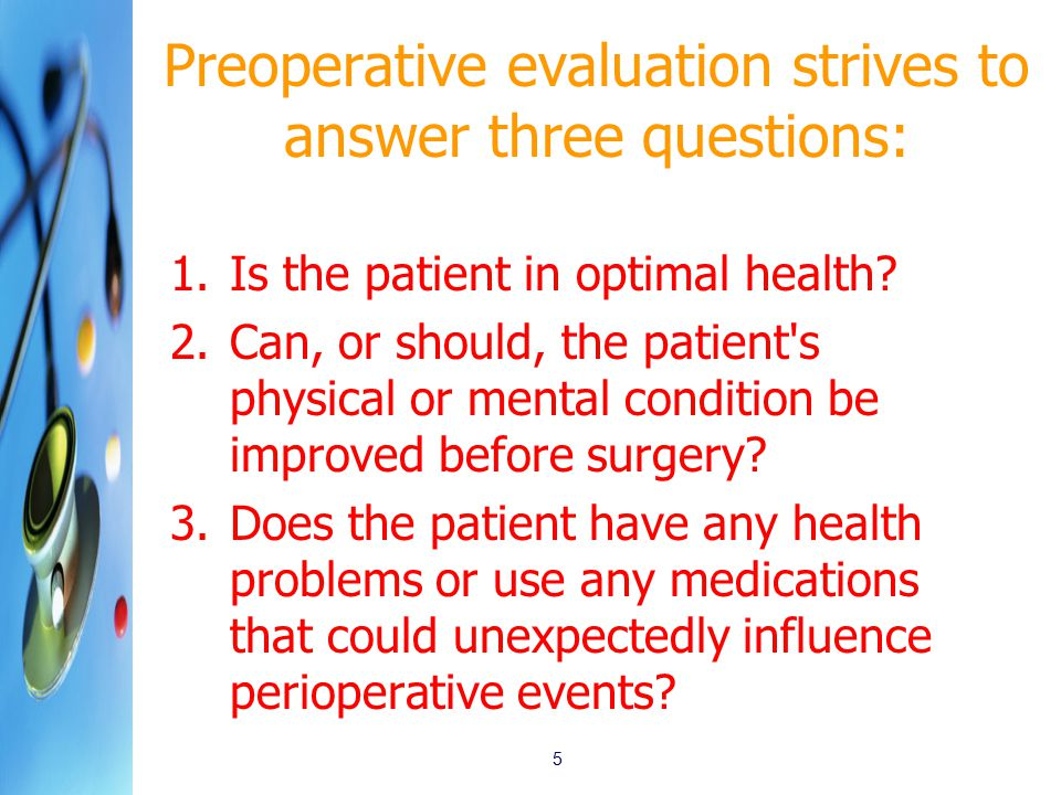 Preoperative evaluation strives to answer three questions: