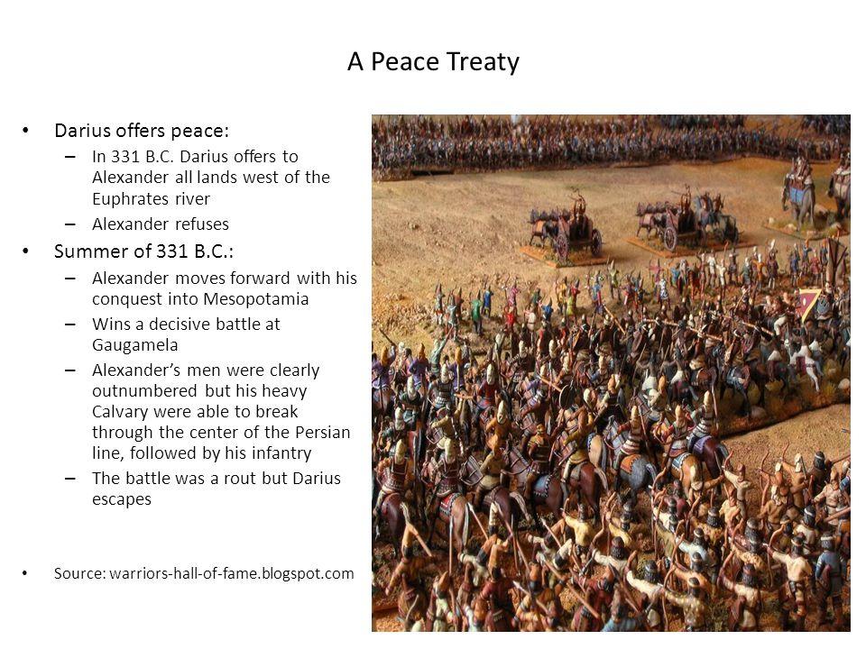 A Peace Treaty Darius offers peace: Summer of 331 B.C.: