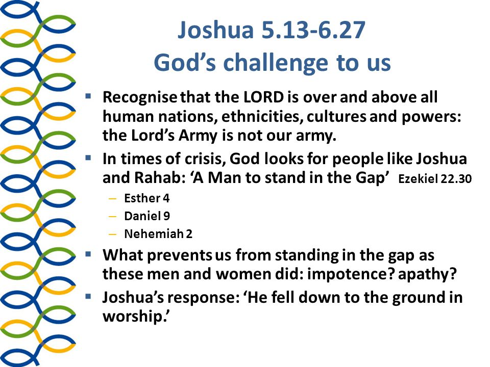 Joshua 5.13-6.27 God's challenge to us