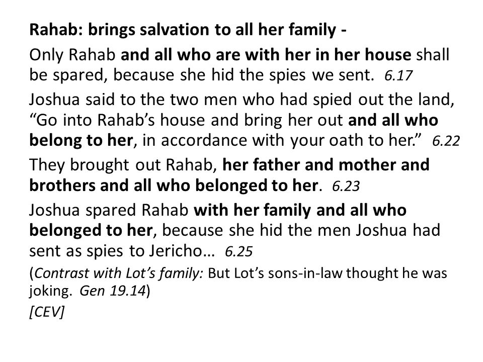 Rahab: brings salvation to all her family -