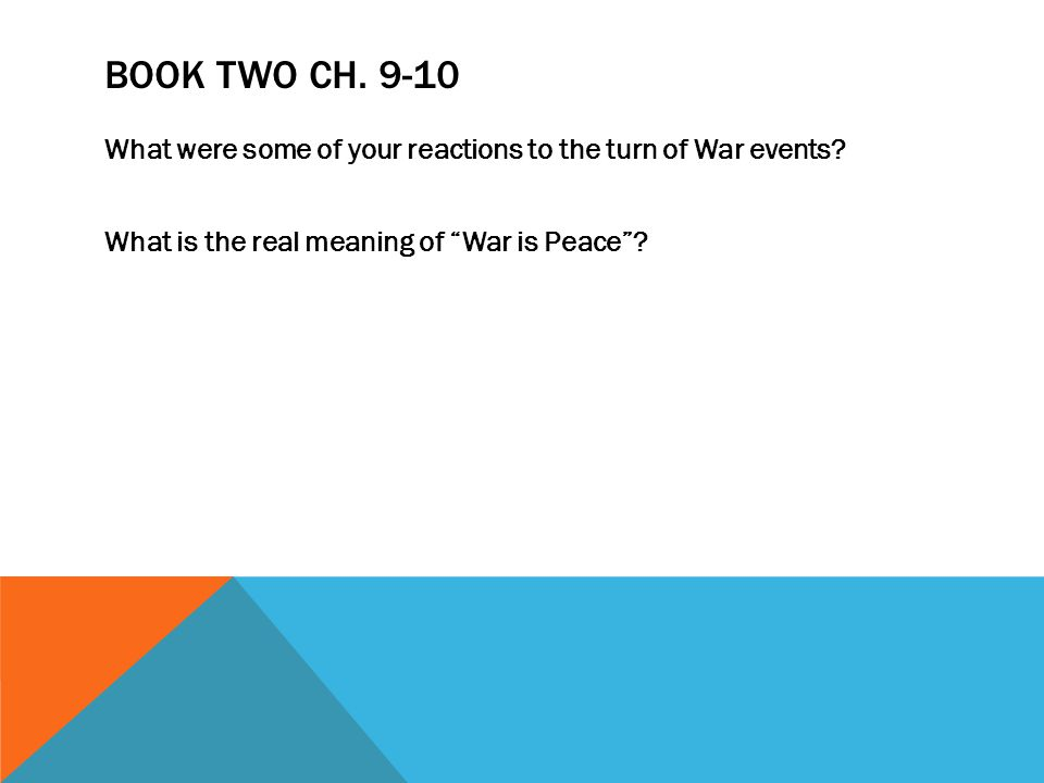 Book Two Ch. 9-10 What were some of your reactions to the turn of War events.