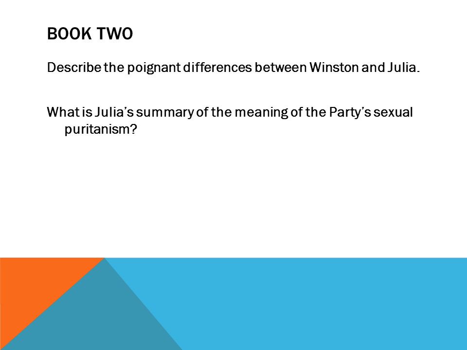 Book Two Describe the poignant differences between Winston and Julia.