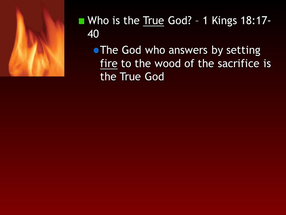 Who is the True God – 1 Kings 18:17-40