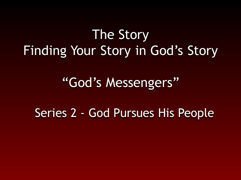 The Story Finding Your Story in God's Story God's Messengers
