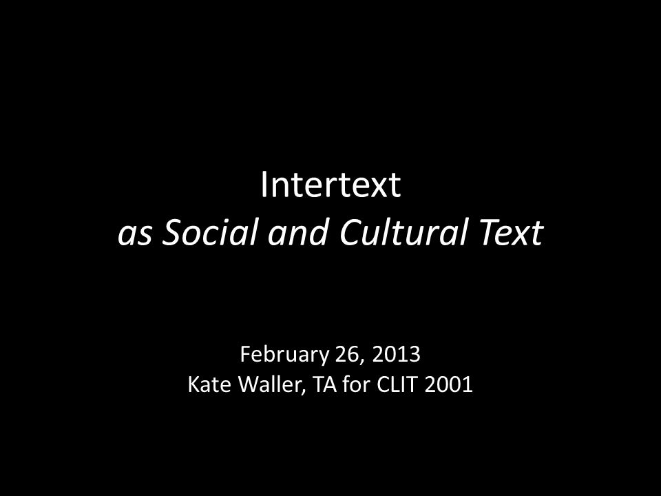 Intertext as Social and Cultural Text