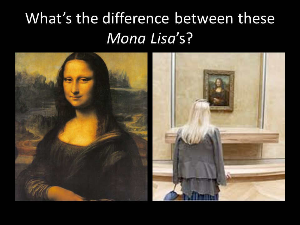 What's the difference between these Mona Lisa's