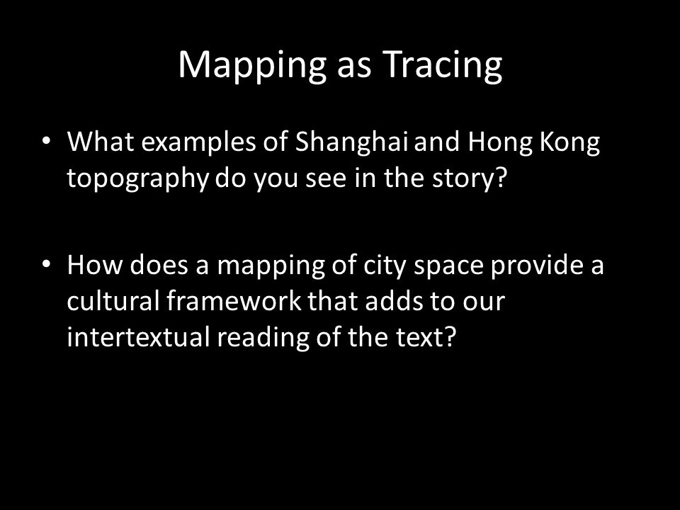 Mapping as Tracing What examples of Shanghai and Hong Kong topography do you see in the story