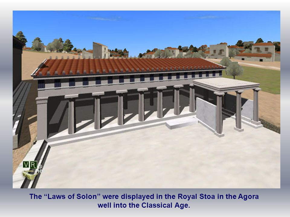 The Laws of Solon were displayed in the Royal Stoa in the Agora well into the Classical Age.