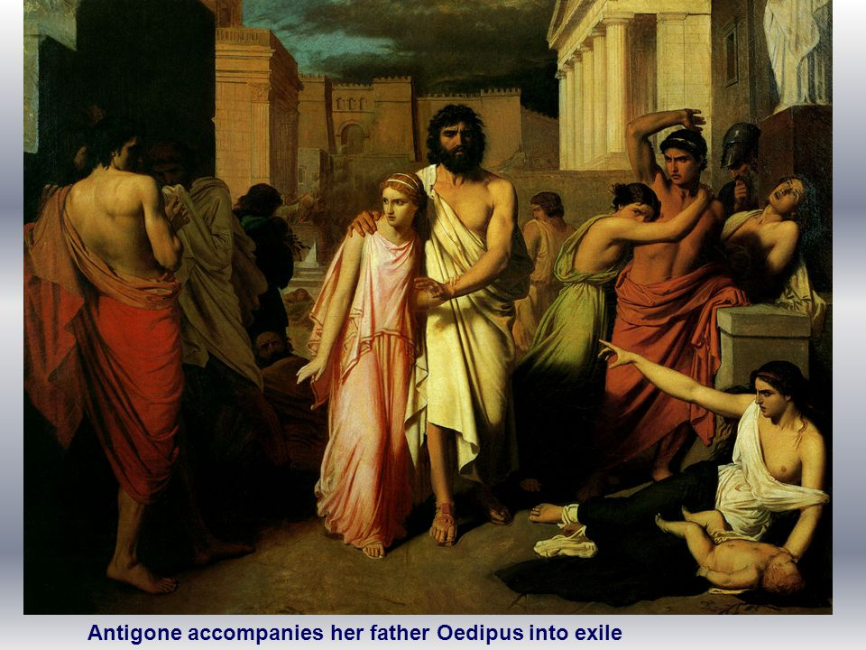 Antigone accompanies her father Oedipus into exile