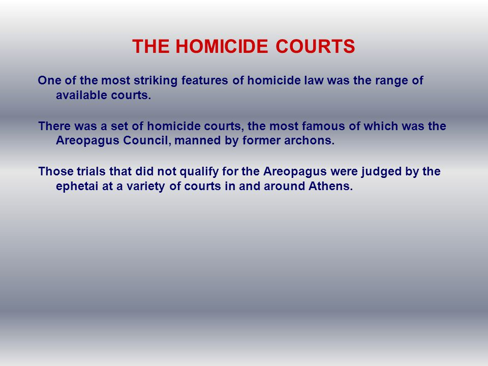THE HOMICIDE COURTS One of the most striking features of homicide law was the range of available courts.