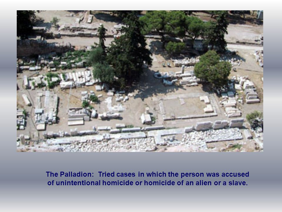 The Palladion: Tried cases in which the person was accused of unintentional homicide or homicide of an alien or a slave.