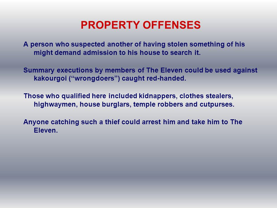 PROPERTY OFFENSES A person who suspected another of having stolen something of his might demand admission to his house to search it.