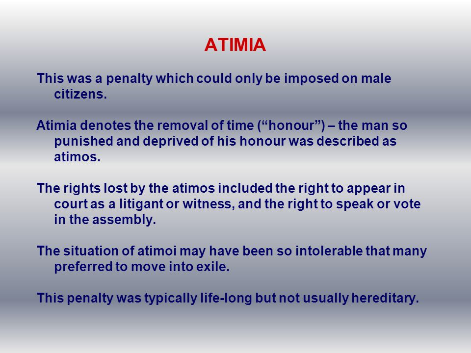 ATIMIA This was a penalty which could only be imposed on male citizens.