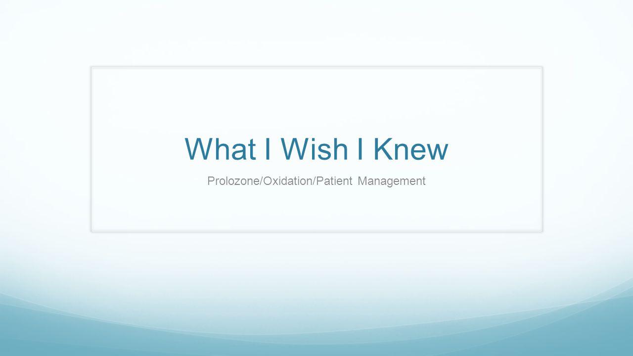 Prolozone/Oxidation/Patient Management