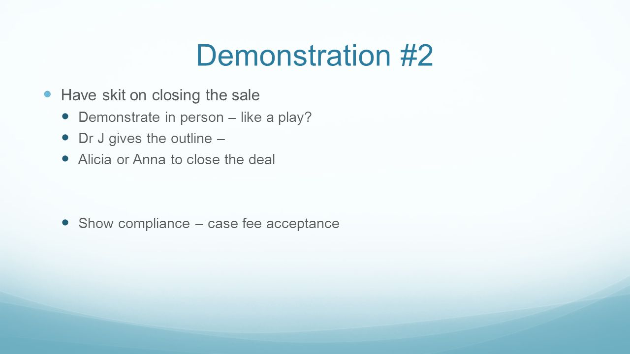 Demonstration #2 Have skit on closing the sale