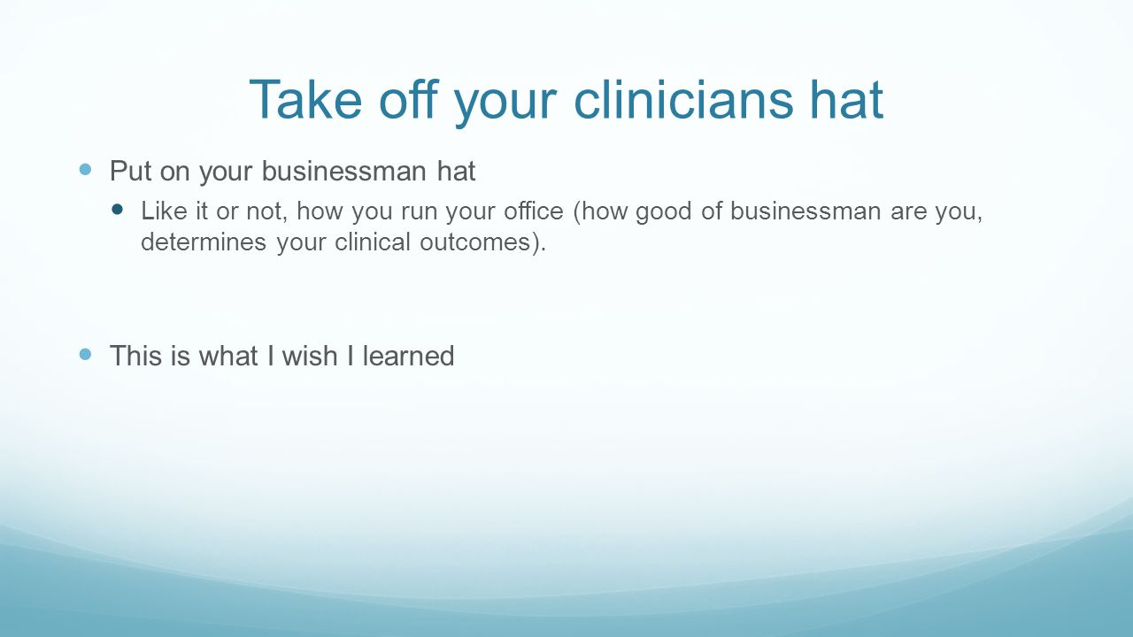 Take off your clinicians hat