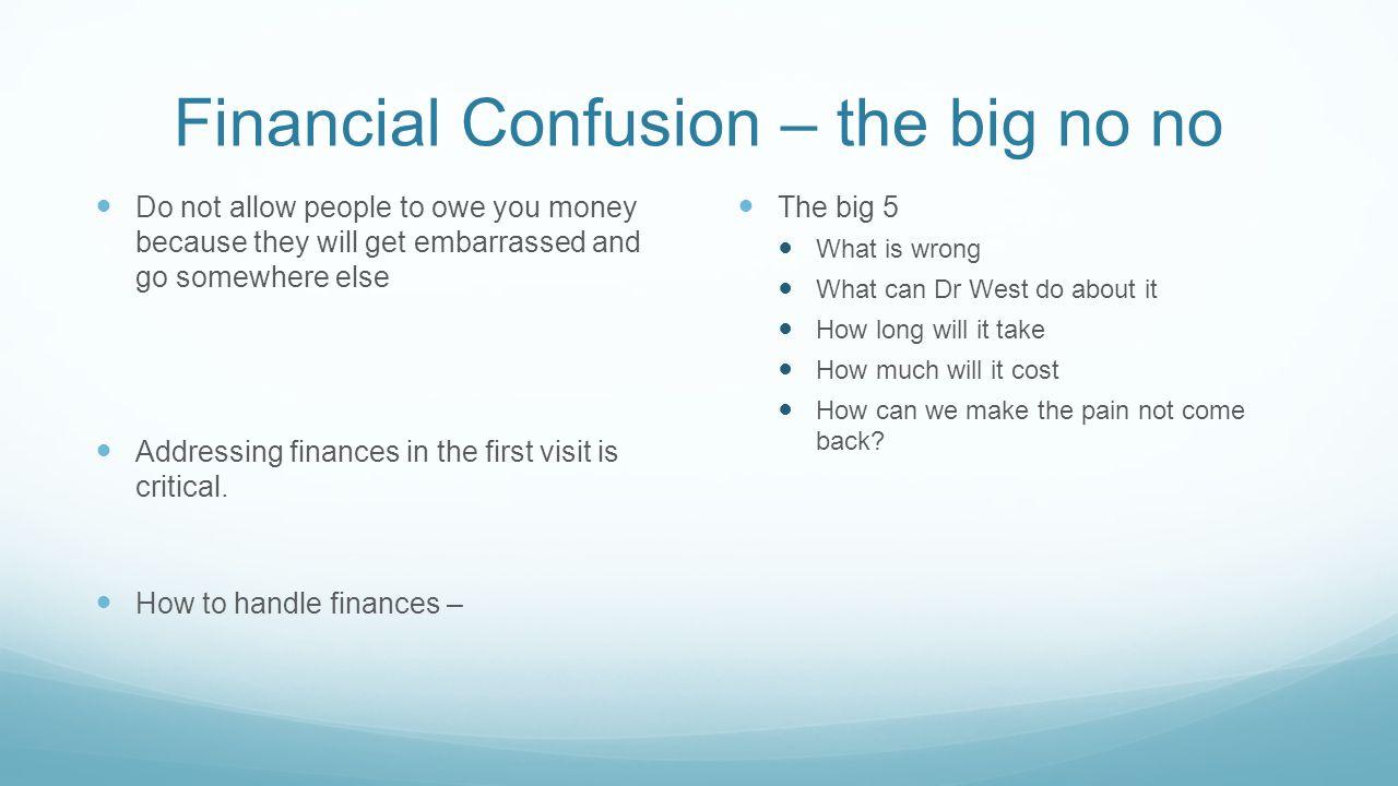 Financial Confusion – the big no no