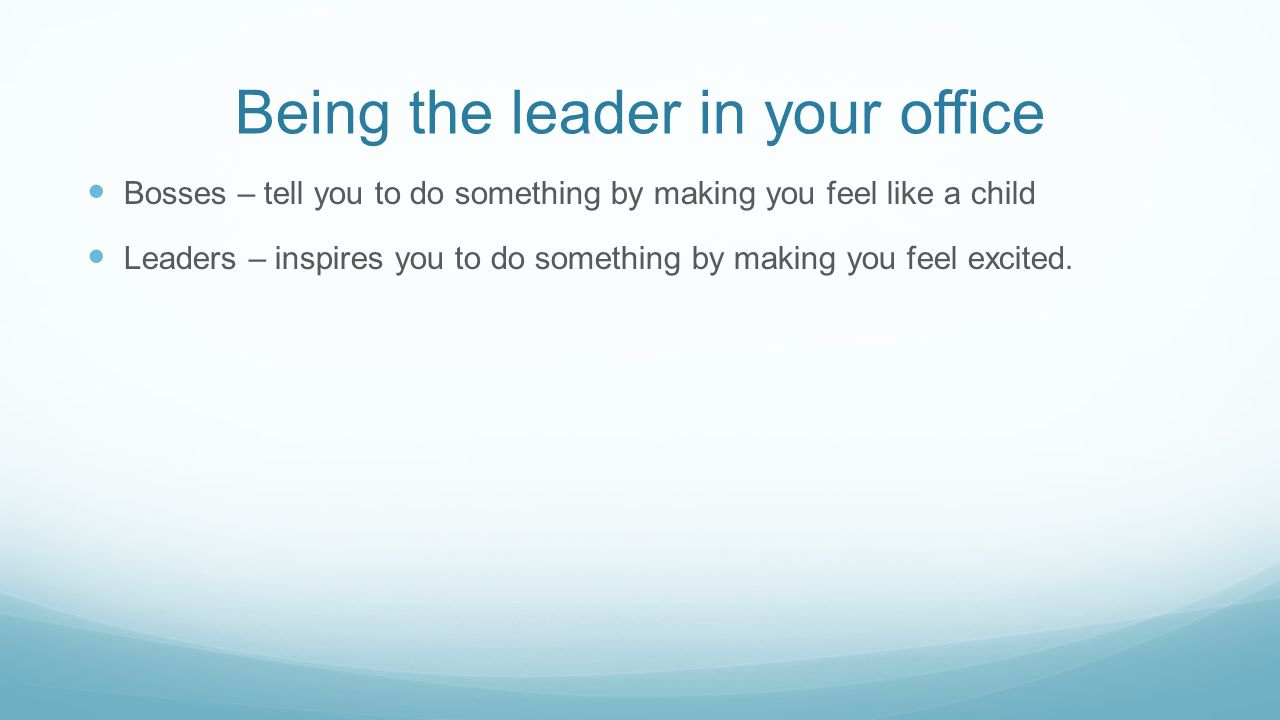 Being the leader in your office