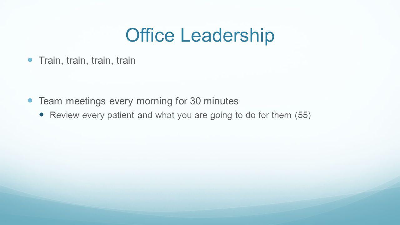 Office Leadership Train, train, train, train