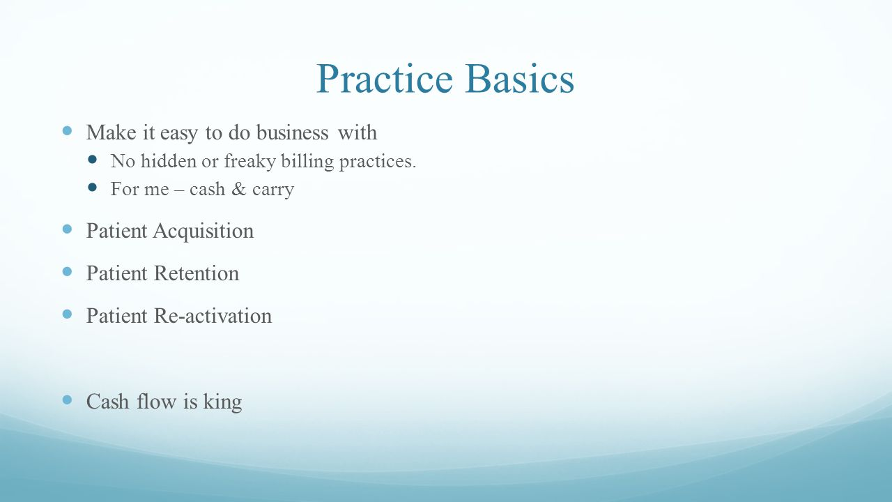 Practice Basics Make it easy to do business with Patient Acquisition