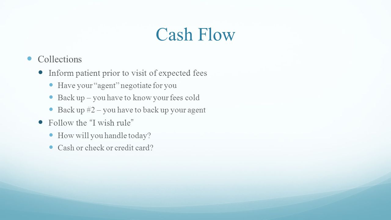 Cash Flow Collections Inform patient prior to visit of expected fees