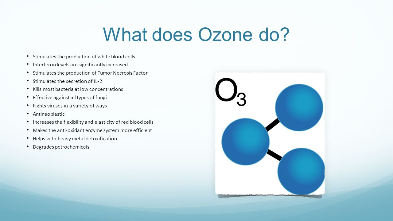 What does Ozone do Stimulates the production of white blood cells