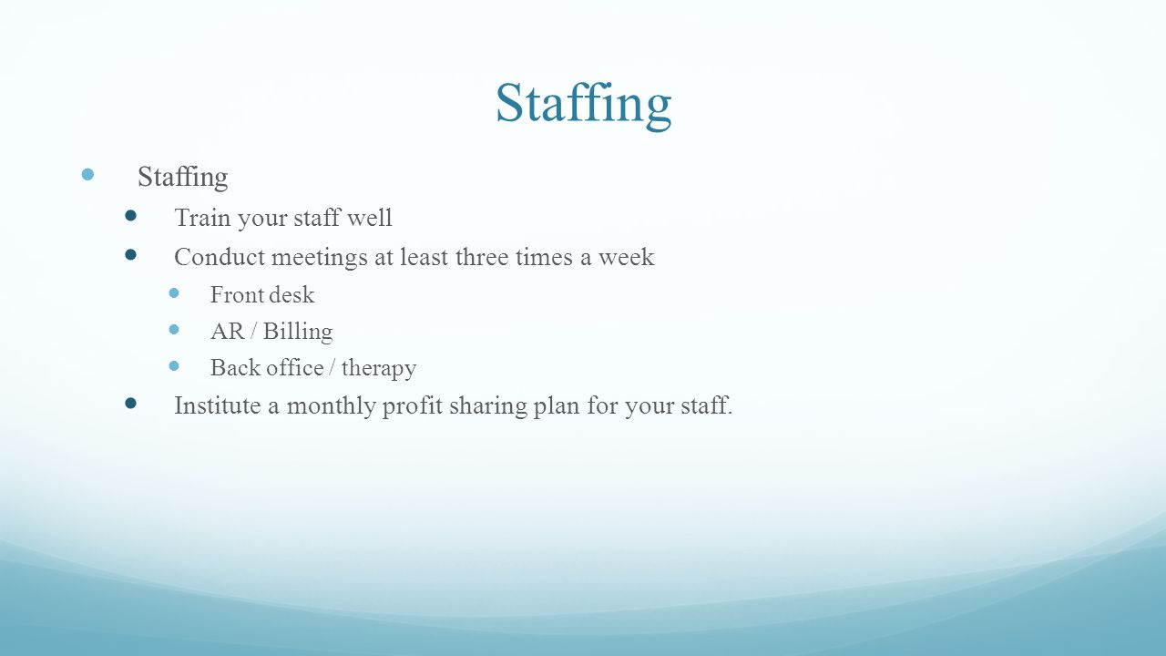 Staffing Staffing Train your staff well