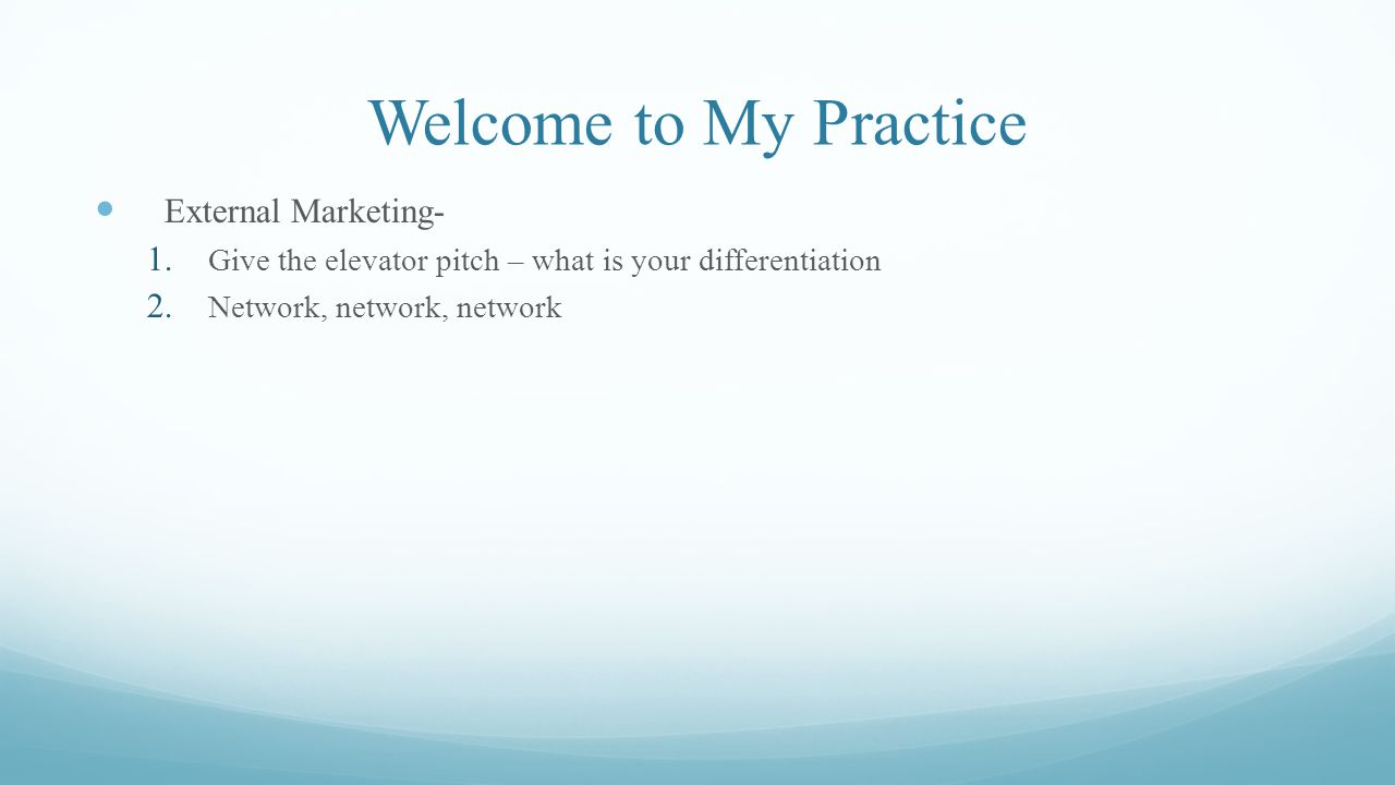Welcome to My Practice External Marketing-