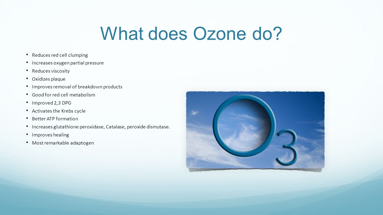 What does Ozone do Reduces red cell clumping