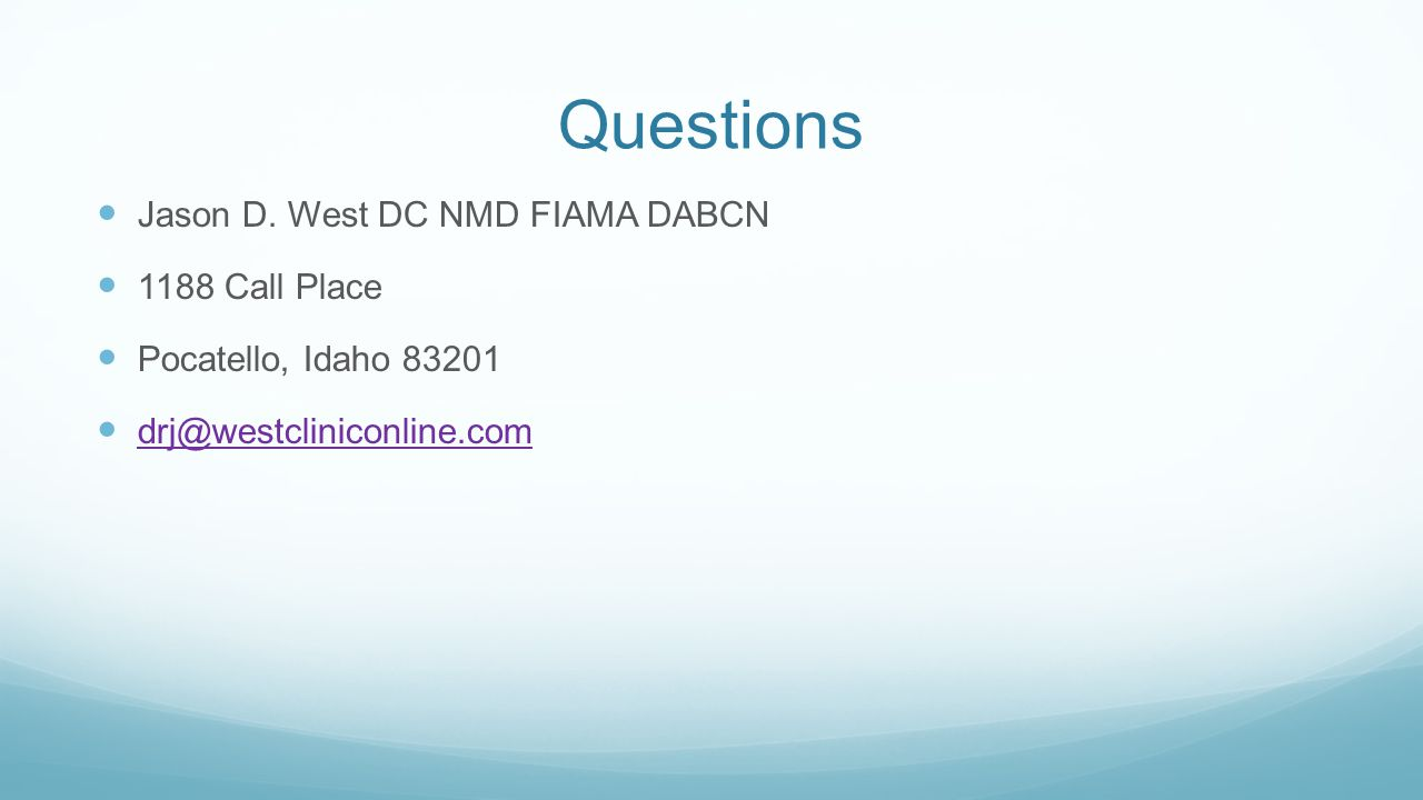 Questions Jason D. West DC NMD FIAMA DABCN 1188 Call Place