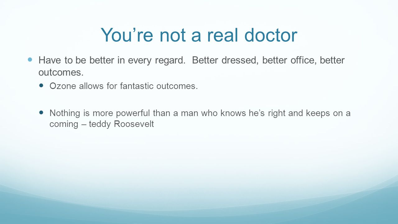 You're not a real doctor
