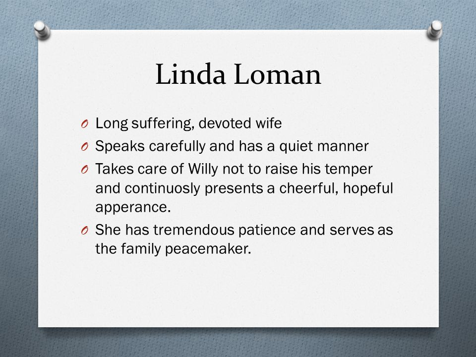 Linda Loman Long suffering, devoted wife