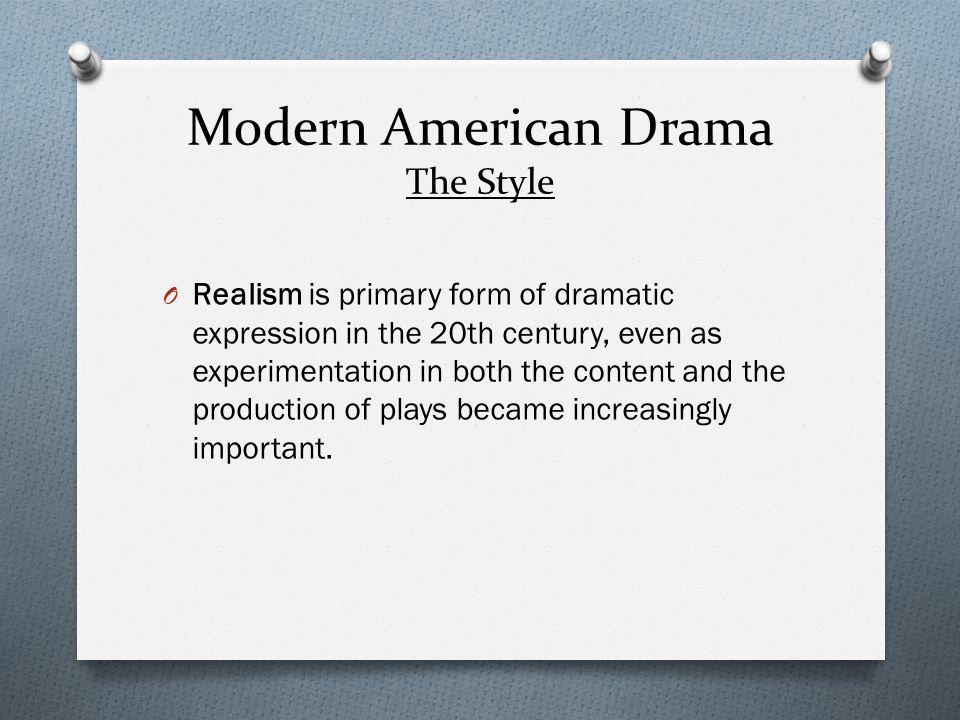 Modern American Drama The Style