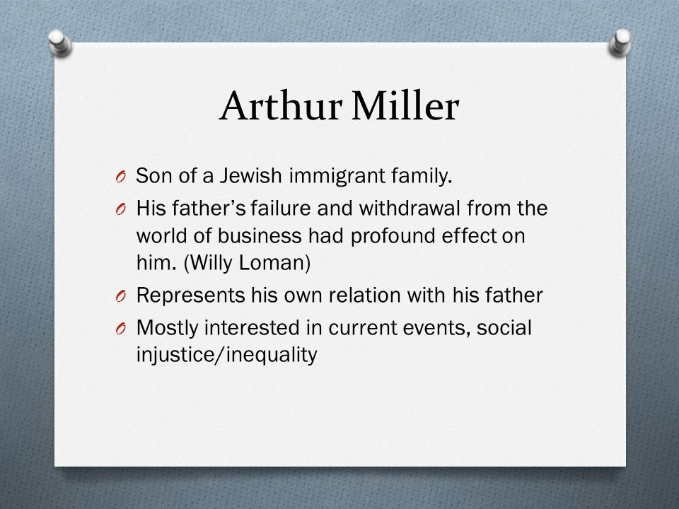 Arthur Miller Son of a Jewish immigrant family.